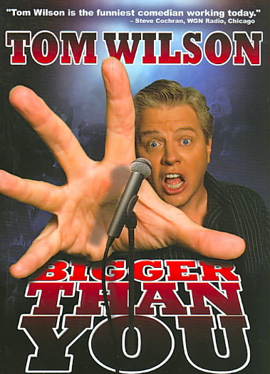BIGGER THAN YOU BY WILSON,TOM (DVD)