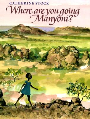 Where Are You Going Manyoni? By Stock, Catherine