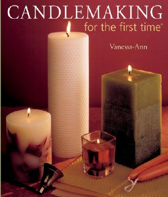 Candlemaking for the First Time By Vanessa-Ann