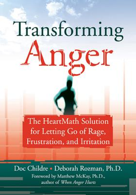 Transforming Anger By Childre, Doc/ Rozman, Deborah/ McKay, Matthew (INT)