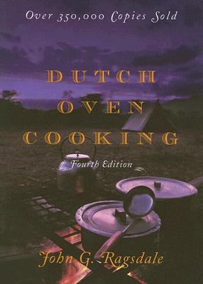 Dutch Oven Cooking By Ragsdale, John G./ Zinkgraf, G. F. (ILT)