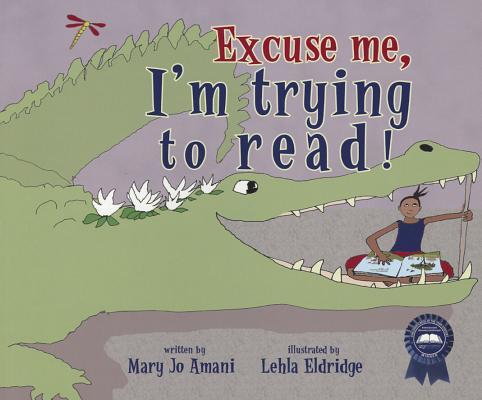 Excuse Me, I'm Trying to Read! By Amani, Mary Jo/ Eldridge, Lehla (ILT)